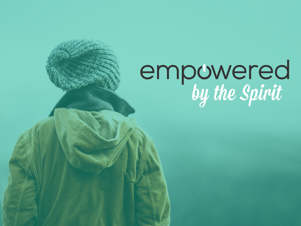 Empowered by the Spirit – Part 1