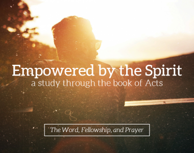 Empowered by the Spirit – Part 4