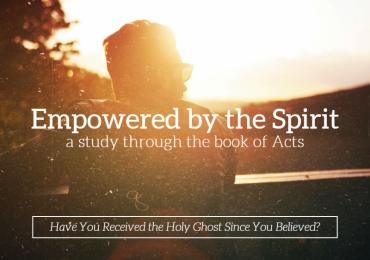 Empowered by the Spirit – Part 20