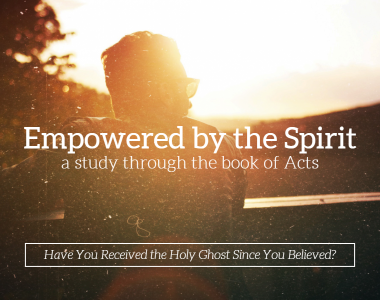 Empowered by the Spirit – Part 20