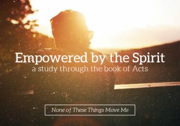 Empowered by the Spirit – Part 21