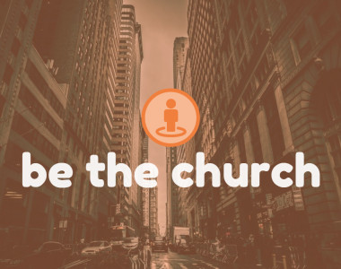 Be the Church – Week 4: Be Generous