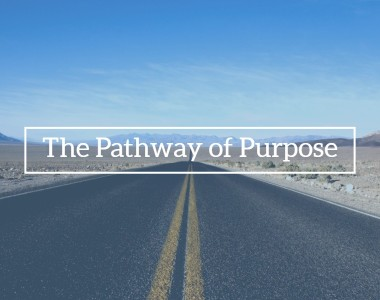The Pathway of Purpose