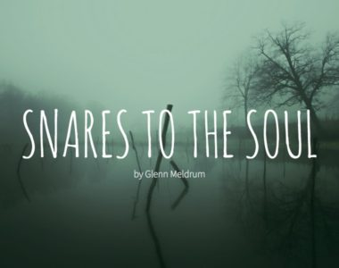 Snares to the Soul