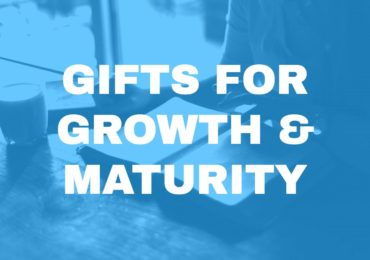Gifts for Growth & Maturity