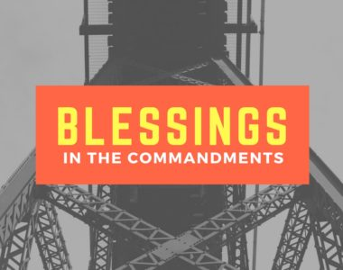 Blessings in the Commandments