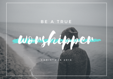 Be a True Worshipper