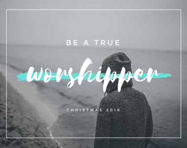 Be a True Worshipper