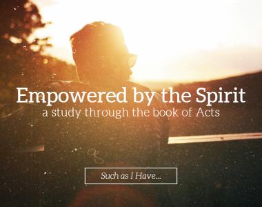 Empowered by the Spirit – Part 5