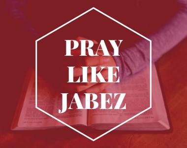 Pray Like Jabez