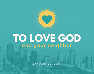 To Love God and Your Neighbor